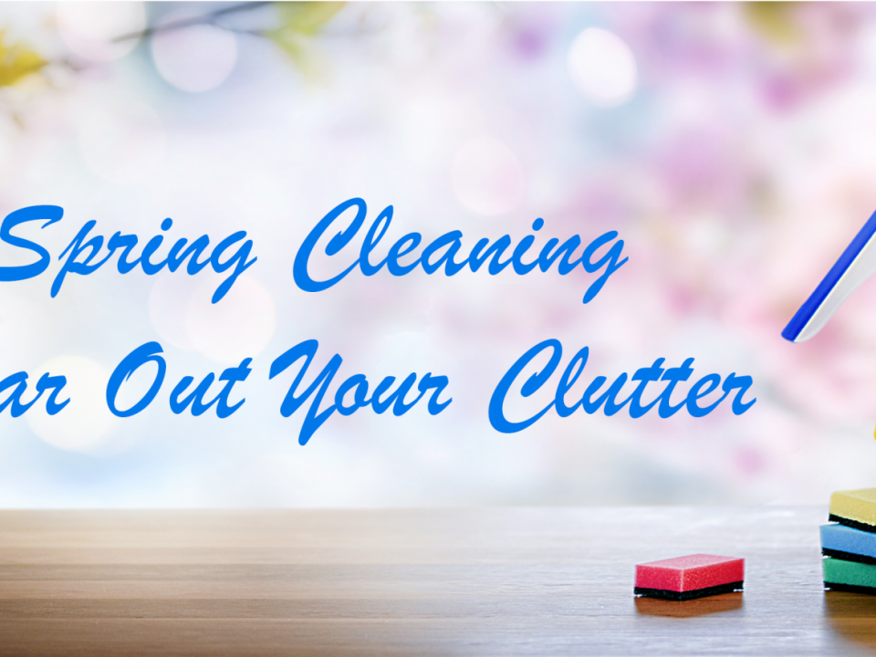 Spring Cleaning Clear Out Your Clutter